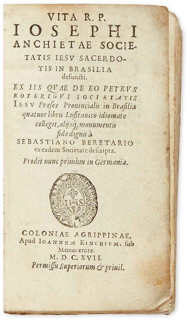 (BRAZIL.) Berettari, Sebastiano. Vita R.P. Josephi Anchietae, Societatis Jesu Sacerdotis in Brasilia Defuncti.