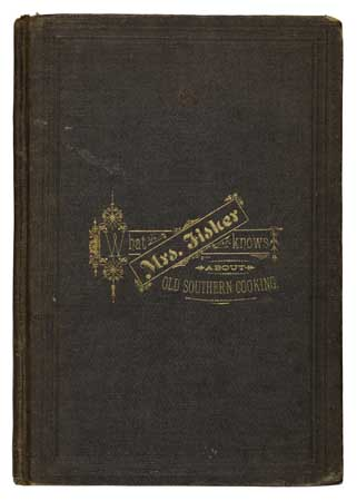 (FOOD AND DRINK.) FISHER, ABBIE C. What Mrs. Fisher Knows about Southern Cooking. Soups, Pickles, Preserves etc.