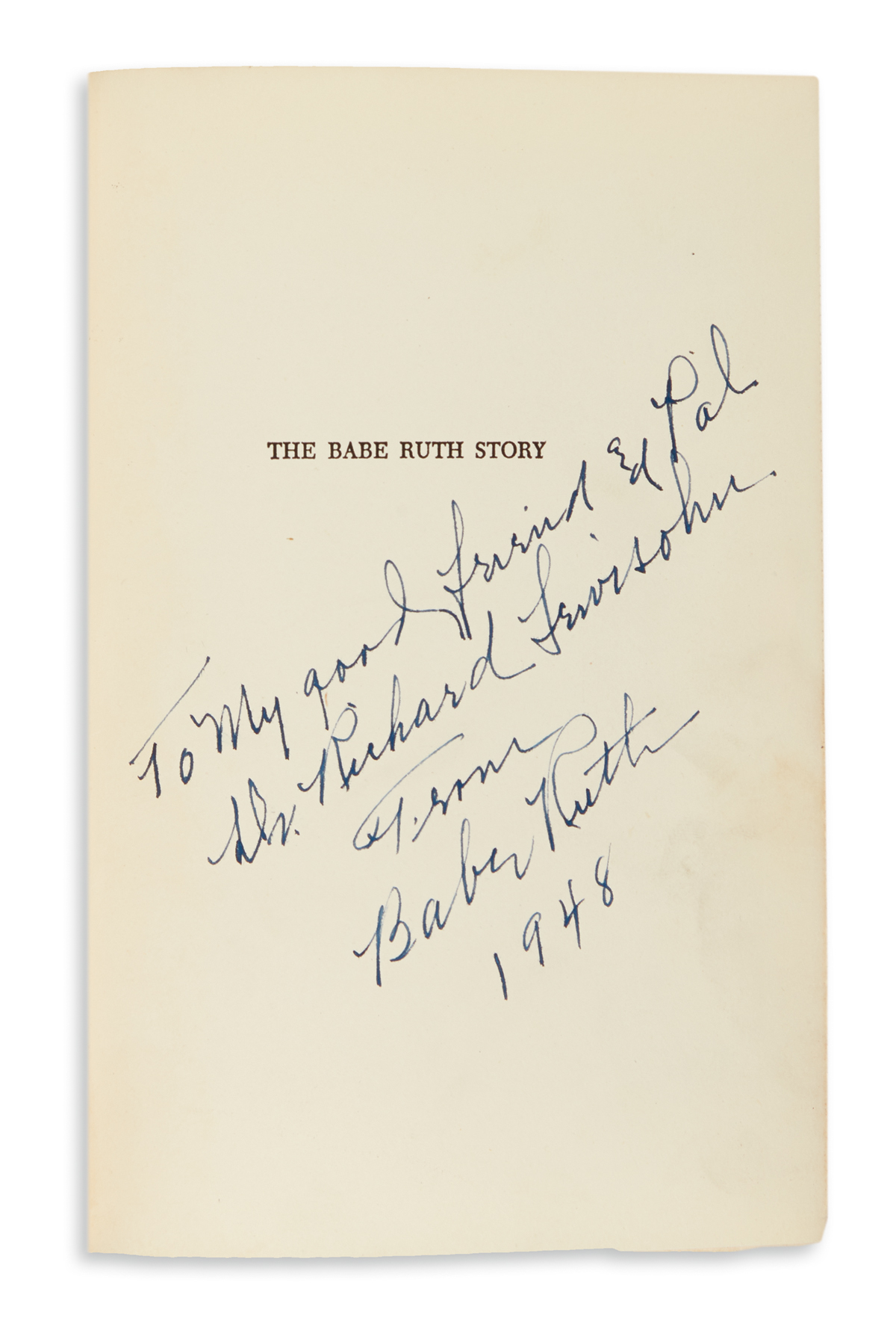 RUTH, BABE. The Babe Ruth Story. Signed and Inscribed on the half-title: