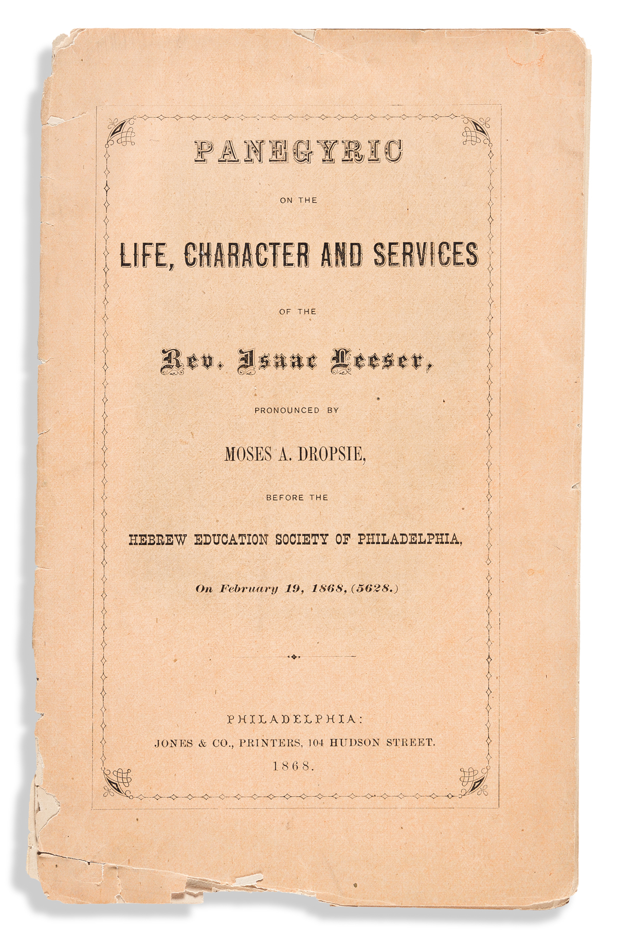 (JUDAICA.) Moses A. Dropsie. Panegyric on the Life, Character and Services of the Rev. Isaac Leeser.