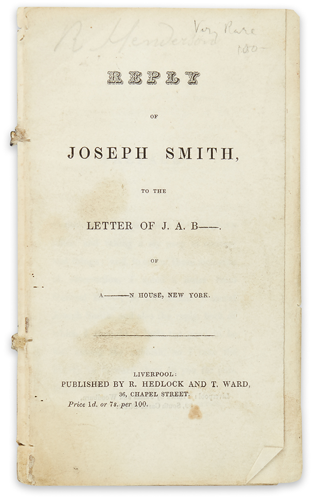(MORMONS.) Smith, Joseph. Reply of Joseph Smith to the Letter of J.A. B--.