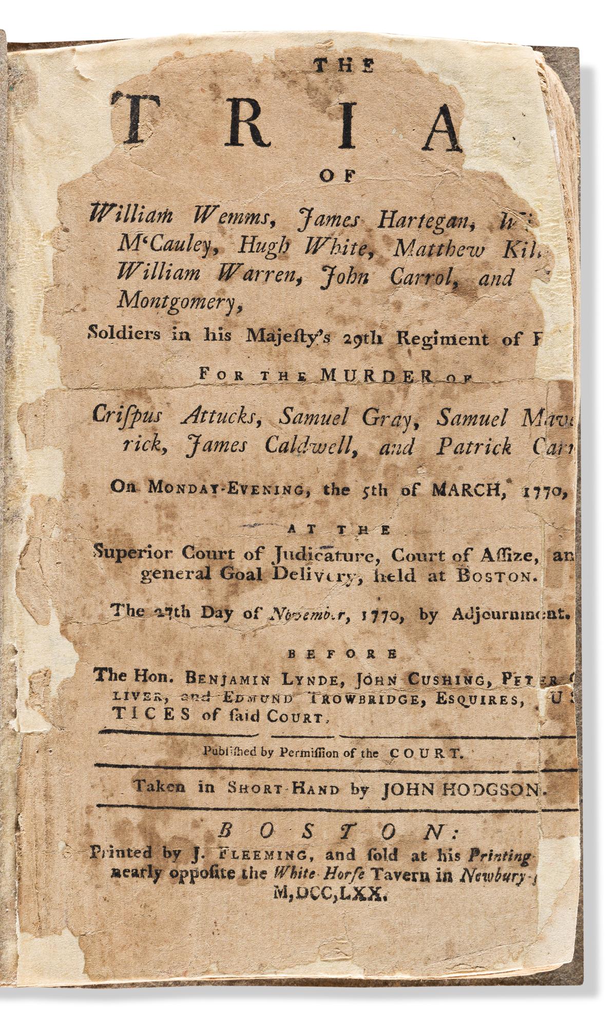 (AMERICAN REVOLUTION--PRELUDE.) John Hodgson; reporter. The Trial of William Wemms . . . for the Murder of Crispus Attucks.