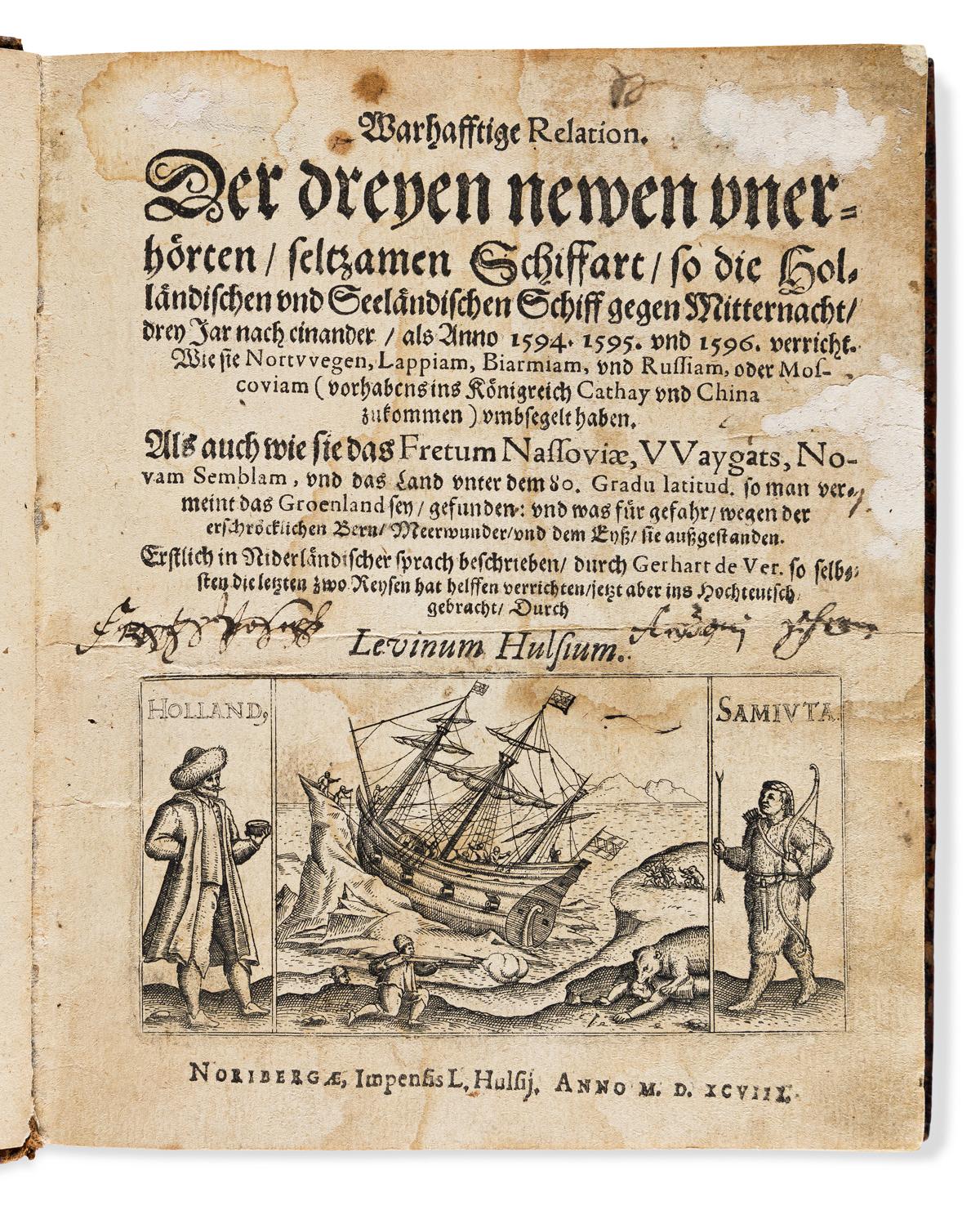de Veer, Gerrit (c. 1573-1598) Warhafftige Relation. Derer dreyen newen unerhorten, seltzamen Schiffart, so die Hollandischen und Seela