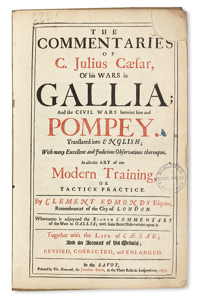 CAESAR, CAIUS JULIUS. The Commentaries . . . of his Wars in Gallia; and the Civil Wars betwixt him and Pompey.  1677