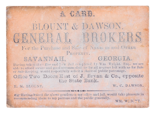(SLAVERY AND ABOLITION.) SLAVE-DEALERS. A Card. Blount & Dawson, General Brokers for the Purchase and Sale of Negro and Other Property.