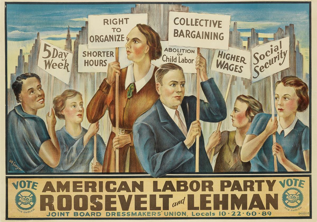 WILLIAM SANGER (1873-1961). VOTE AMERICAN LABOR PARTY / ROOSEVELT AND LEHMAN. 1936. 24x34 inches, 61x87 cm. A. Pitel, New York.