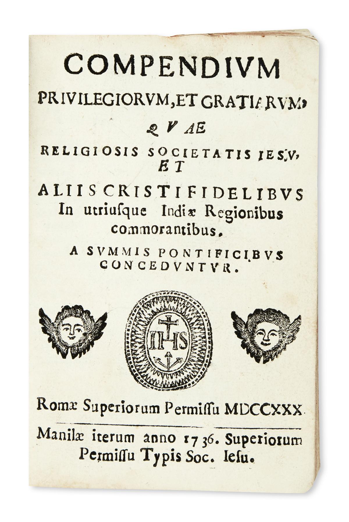 PHILIPPINES  JESUITS.  Compendium privilegiorum, et gratiarum, quae religiosis Societati Jesu . . . concedentur. 1736