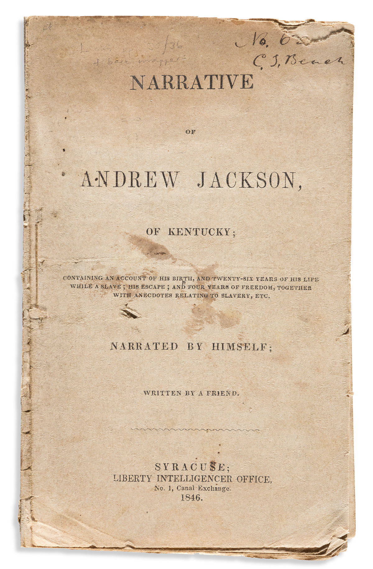 (SLAVERY AND ABOLITION.) Narrative of Andrew Jackson, of Kentucky; Containing . . . Twenty-Six Years of his Life while a Slave.