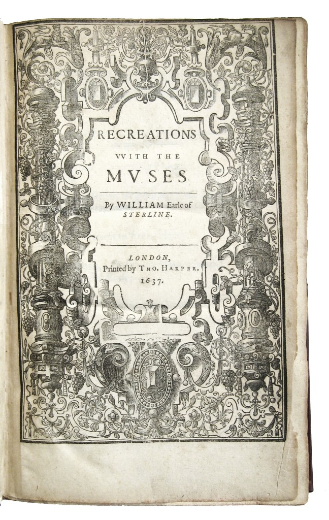 ALEXANDER, WILLIAM, Earl of Stirling. Recreations with the Muses.  1637