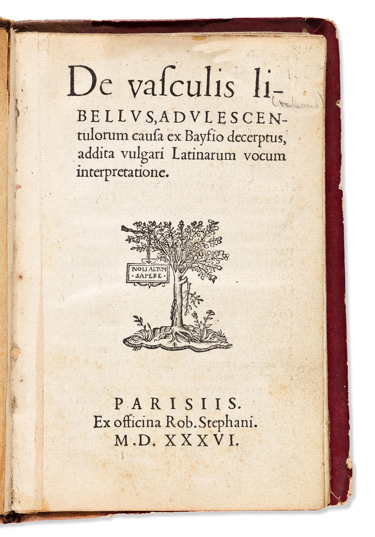 Estienne, Charles (1504-1564) De Vasculis Libellus, Adulescentulorum Causa ex Bayfio Decerptus, Addita Vulgari Latinarum Vocum Interpre