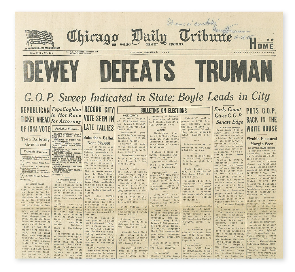 TRUMAN, HARRY S. Chicago Daily Tribune, with the headline DEWEY DEFEATS TRUMAN, Signed and Inscribed on the first page: