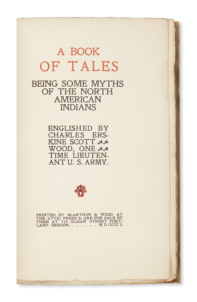 (AMERICAN INDIANS.) Wood, Charles Erskine Scott. A Book of Tales, Being Some Myths of the North American Indians.