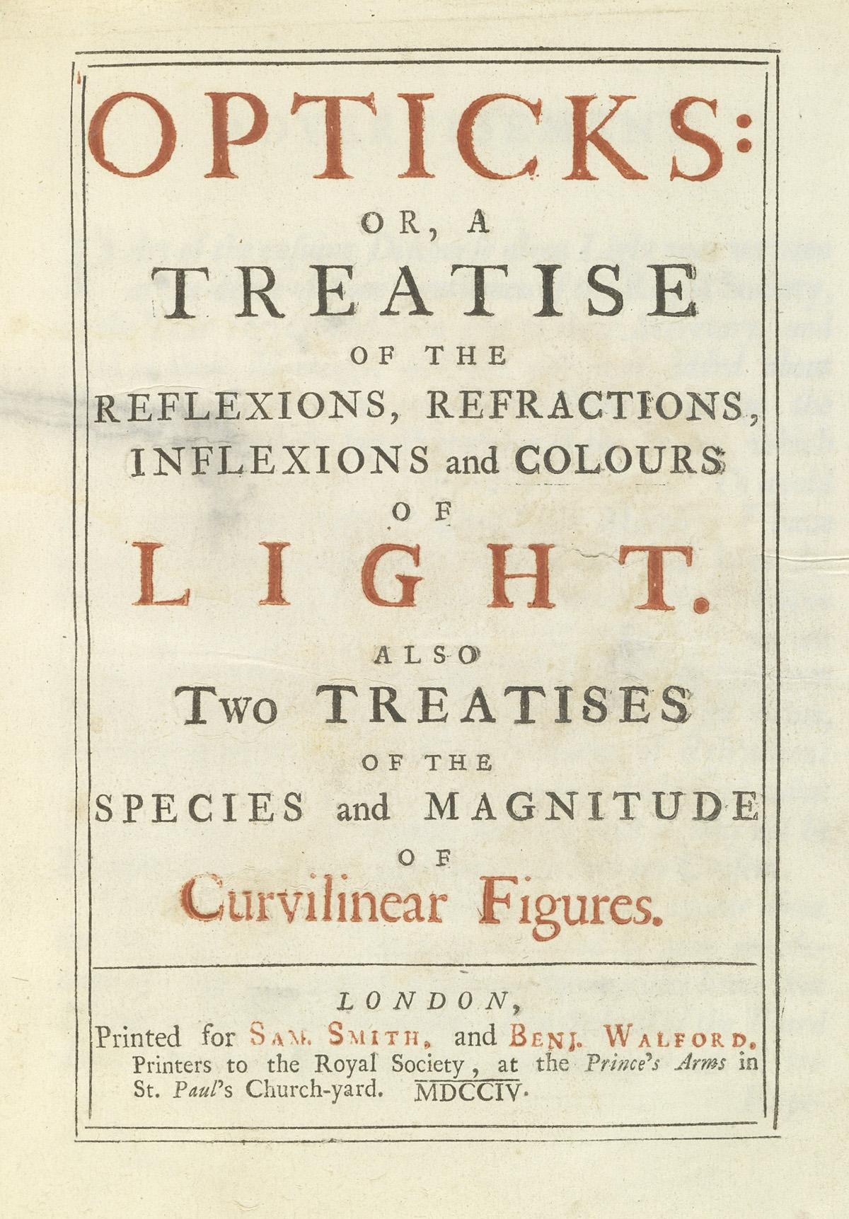 NEWTON, ISAAC, Sir.  Opticks.  1704
