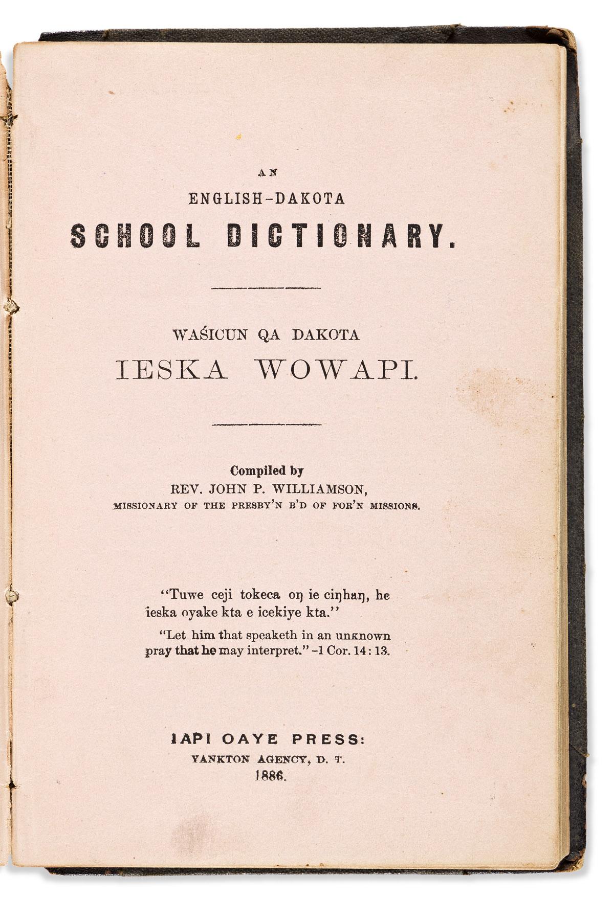 (AMERICAN INDIANS.) John P. Williamson, compiler. An English-Dakota School Dictionary. Wasicun Qa Dakota Ieska Wowapi.