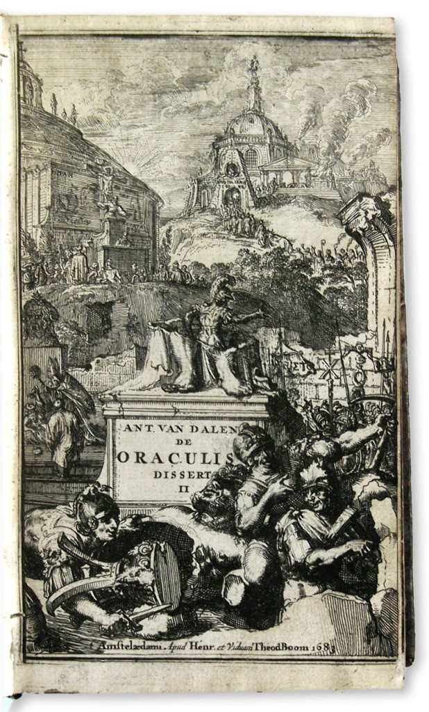 DALE, ANTHONY VAN. De oraculis ethnicorum dissertationes duae . . . Accedit et schediasma de consecrationibus ethnicis.  1683