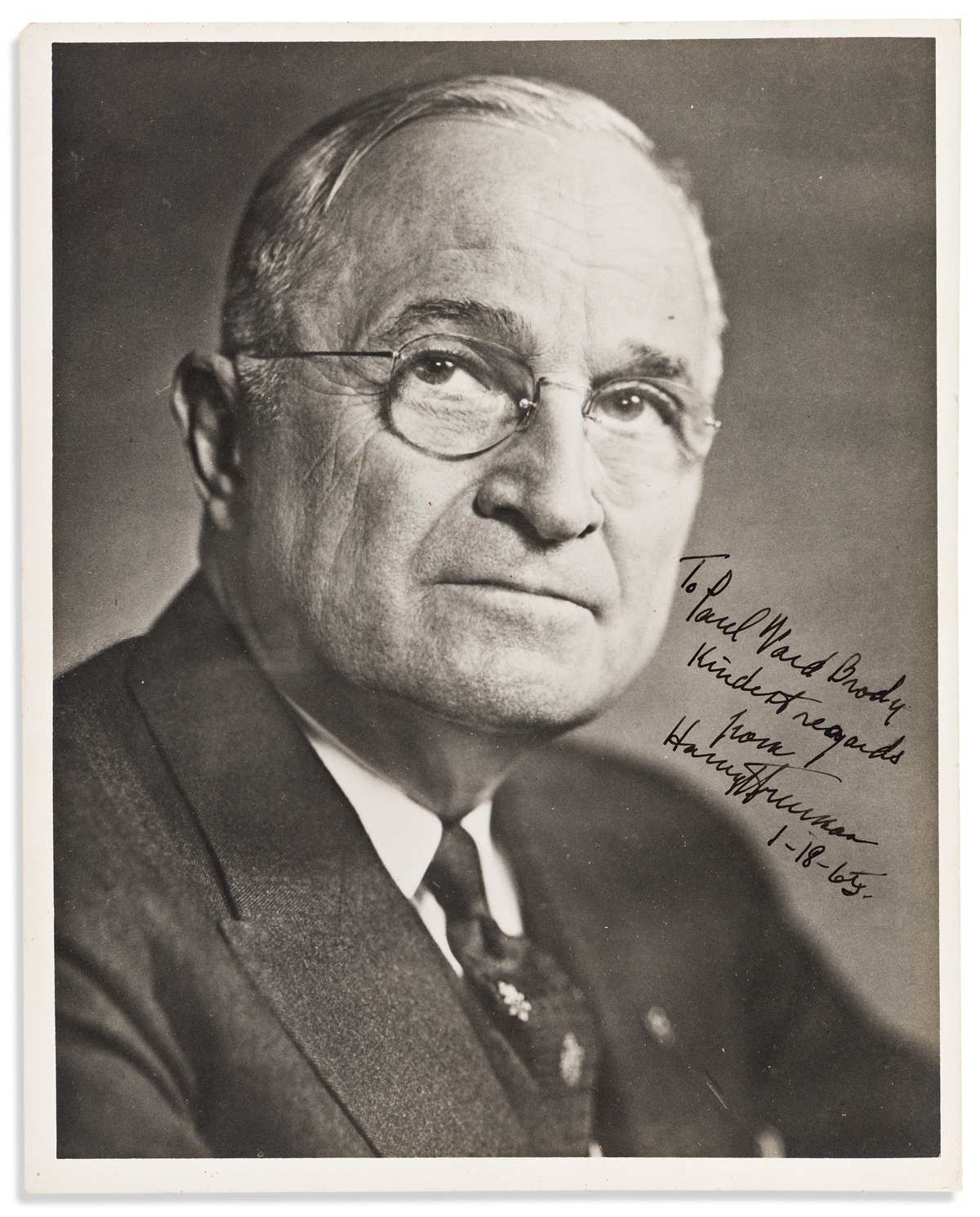 TRUMAN, HARRY S. Photograph Signed and Inscribed, To Paul Ward Brody / Kindest regards / from / HarrySTruman / 1-18-65,