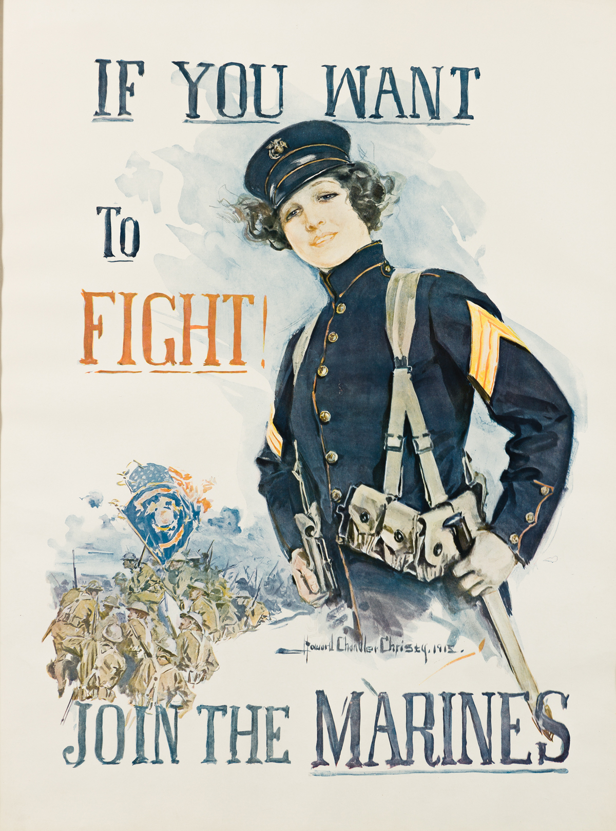 HOWARD CHANDLER CHRISTY (1873-1952).  IF YOU WANT TO FIGHT! / JOIN THE MARINES. 1915. 40x29½ inches, 101½x75 cm.