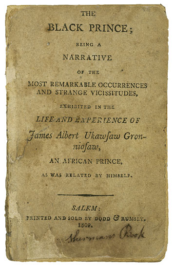 (SLAVERY AND ABOLITION.) GRONIOWSAW, ALBERT UKAWSAW. The Black Prince; Being a Narrative of the Most Remarkable Occurrences and Strange