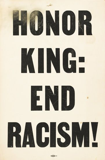 (CIVIL RIGHTS.) KING, MARTIN LUTHER, JR. Honor King: End Racism.