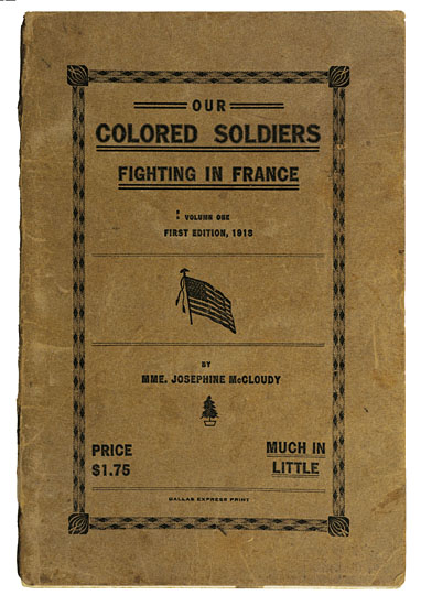 (MILITARY--WORLD WAR I.) MCCLOUDY, MME. JOSEPHINE. Our Colored Soldiers Fighting in France. Volume One, First Edition, 1918.