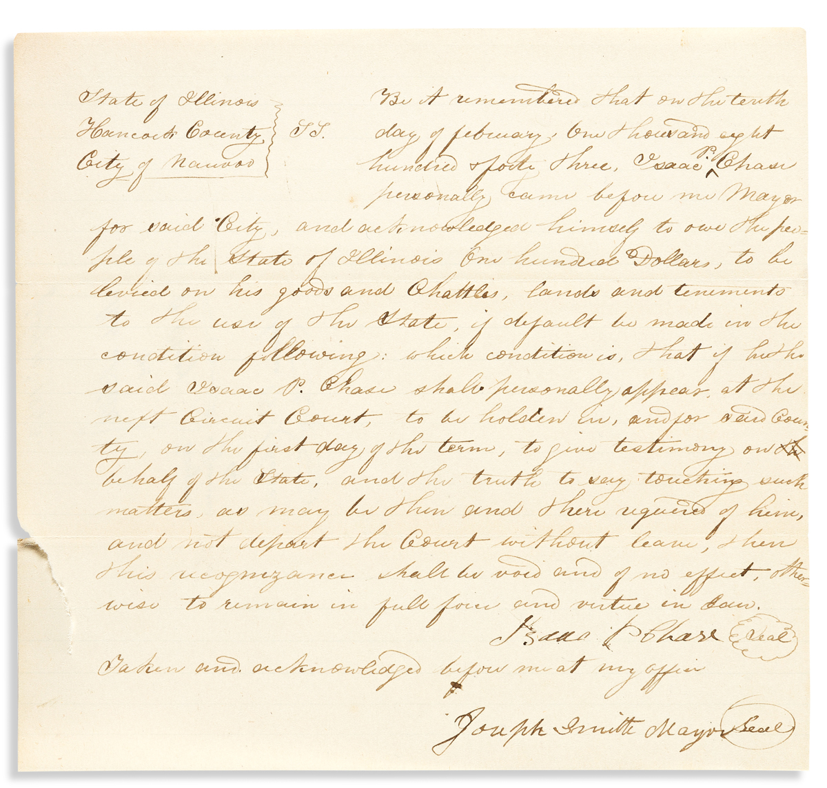 (MORMONS.) SMITH, JOSEPH. Document Signed, Joseph Smith Mayor, an affidavit for Isaac P. Chase, certifying Chases obligation to appe