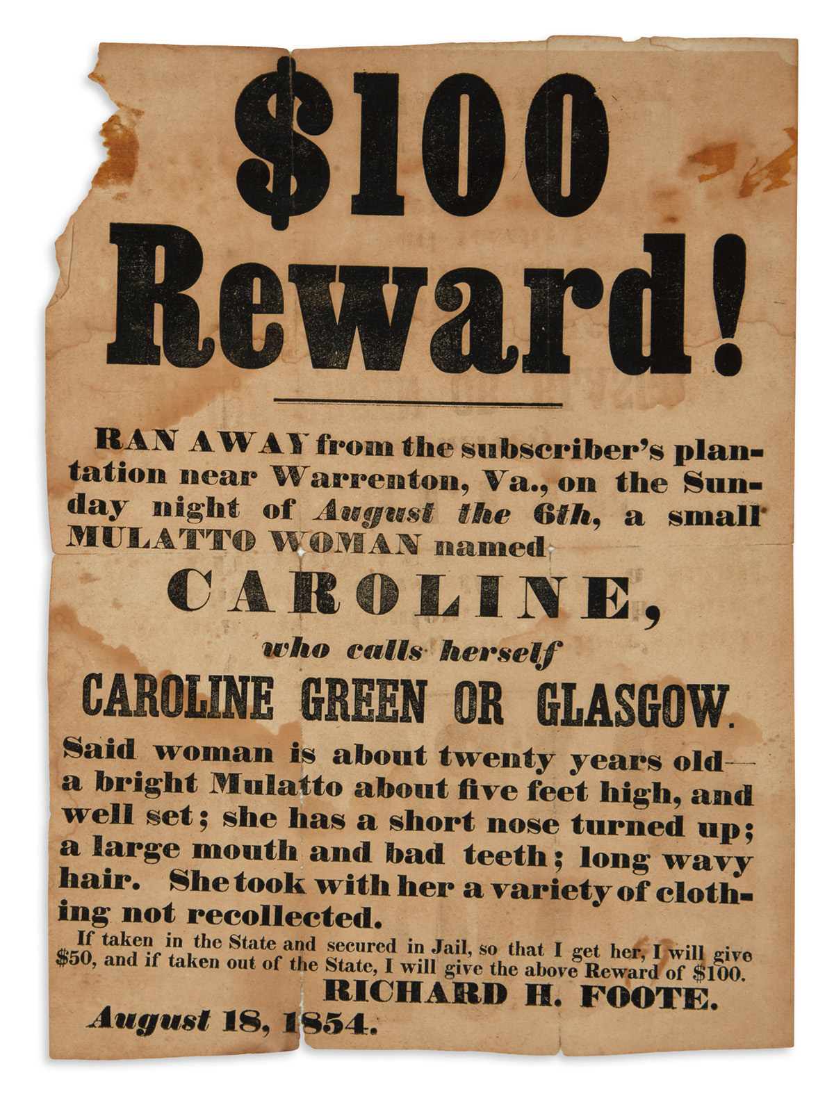 (SLAVERY AND ABOLITION.) $100 Reward! Ran Away . . . a Small Mulatto Woman Named . . . Caroline Green or Glasgow.