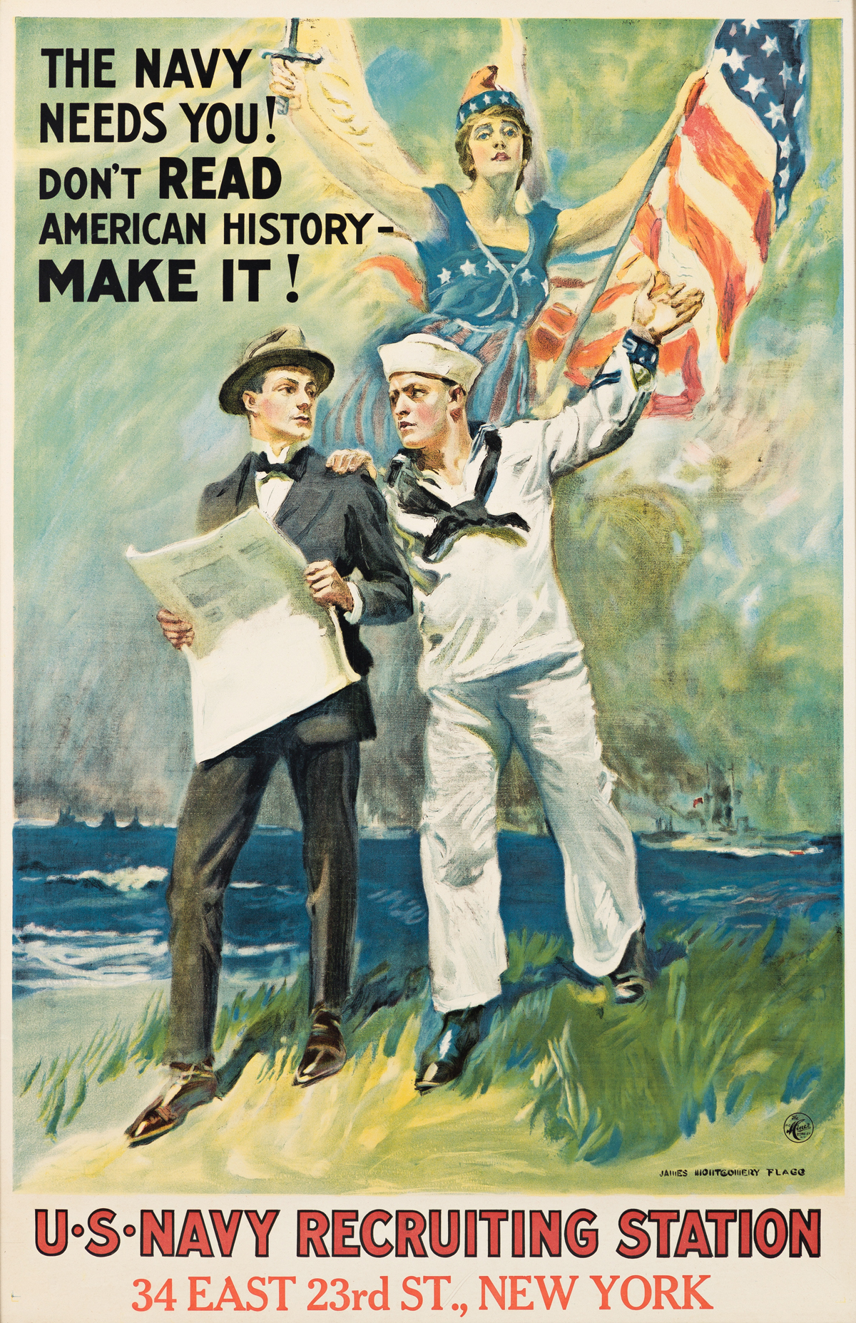 JAMES MONTGOMERY FLAGG (1870-1960).  THE NAVY NEEDS YOU! DONT READ AMERICAN HISTORY - MAKE IT! 1917. 41¼x27 inches, 104¾x68½ cm. The H