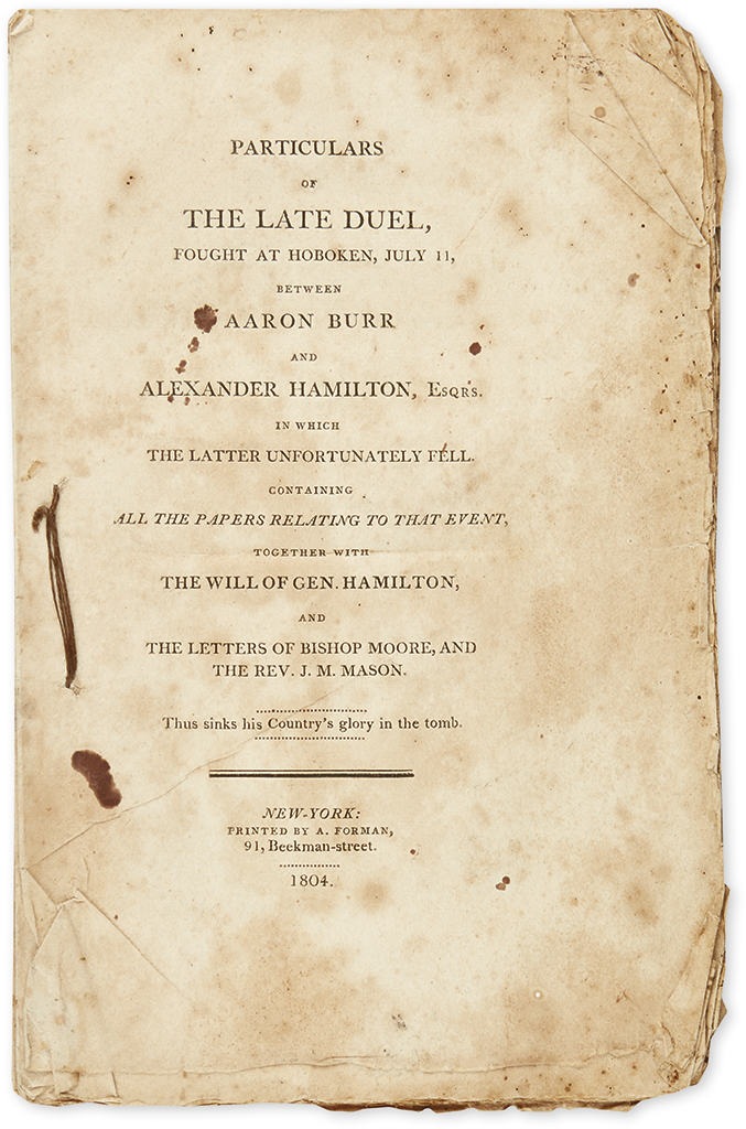 (HAMILTON, ALEXANDER.) Particulars of the Late Duel, fought at Hoboken, July 11, between Aaron Burr and Alexander Hamilton.