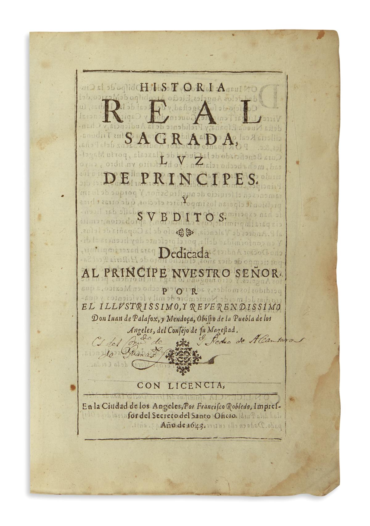 (MEXICAN IMPRINT--PUEBLA.) Palafox y Mendoza, Juan de. Historia real sagrada, luz de principes, y subditos.