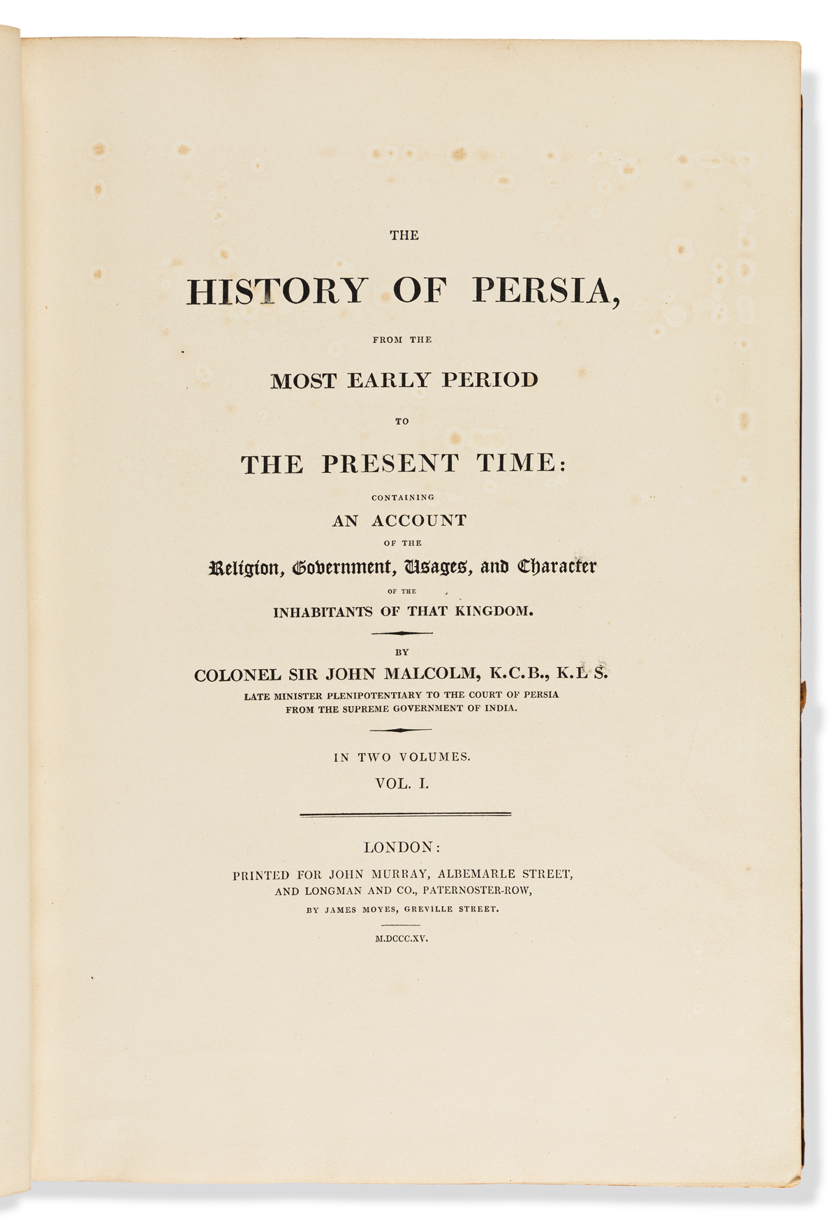 Malcolm, Sir John (1769-1833) The History of Persia, from the Most Early Period to the Present Time.