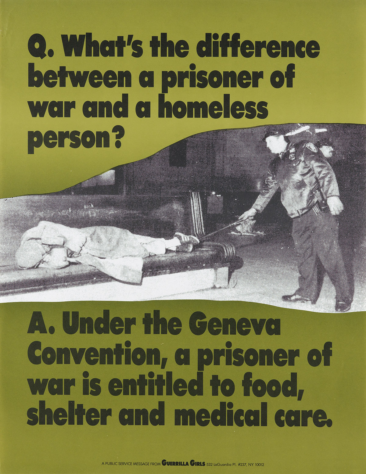 GUERRILLA GIRLS. Q. WHATS THE DIFFERENCE BETWEEN A PRISONER OF WAR AND A HOMELESS PERSON? 1991. 21x16 inches, 53x40 cm.
