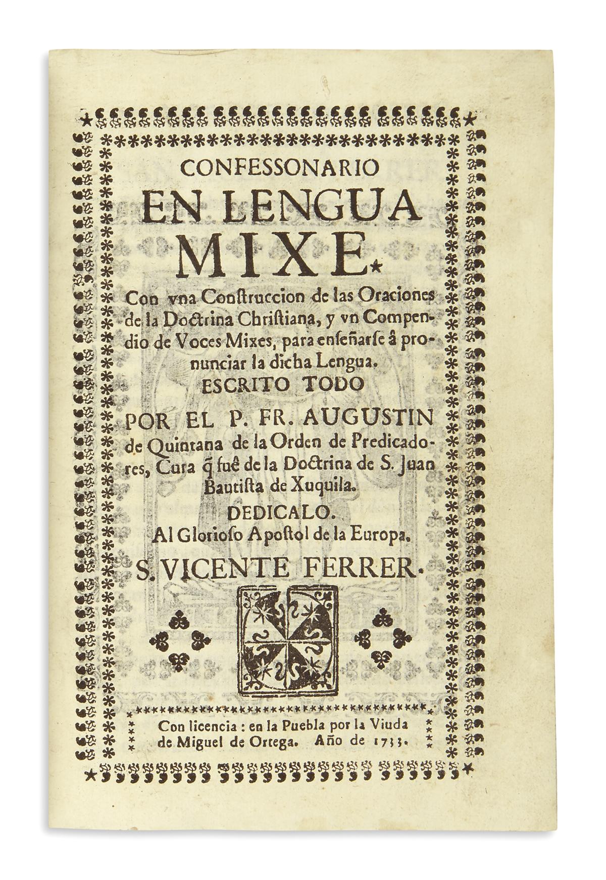 (MEXICAN IMPRINT--PUEBLA.) Quintana, Augustin de. Confessonario en lengua Mixe,