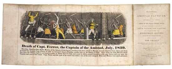 (SLAVERY AND ABOLITION.) BARBER, JOHN W. A History of the Amistad Captives: Being a Circumstantial Account of the Capture of the Spanis