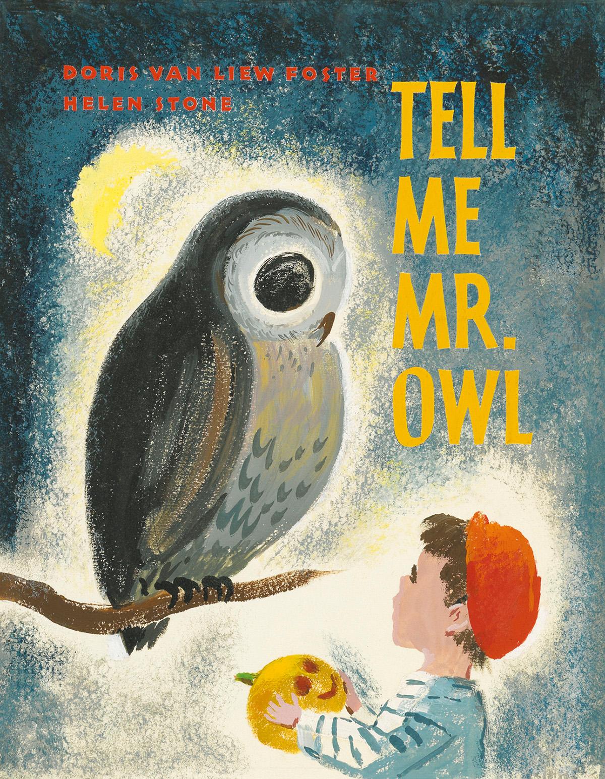 """HELEN STONE (1903-1978) """"Tell Me, Mr. Owl."""" [CHILDRENS / HALLOWEEN]"""