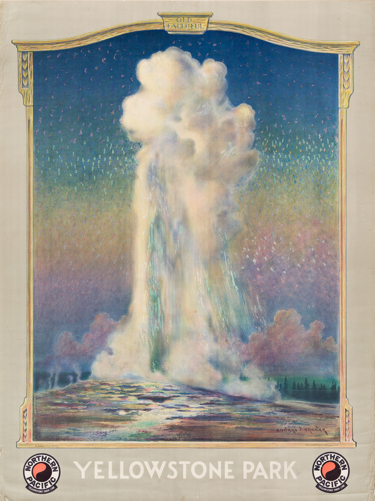 Edward Vincent Brewer (1883-1971).  YELLOWSTONE PARK / OLD FAITHFUL / NORTHERN PACIFIC. Circa 1930.