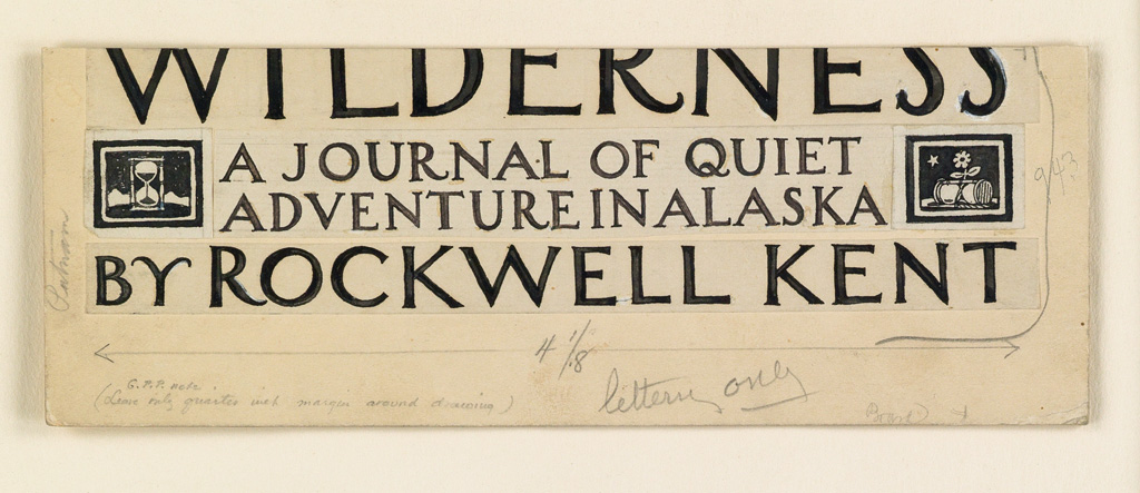 ROCKWELL KENT. Group of 2 trial title-pages and 1 dust jacket design for Wilderness: A Journal of Quiet Adventure in Alaska.