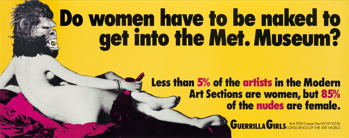 GUERRILLA GIRLS. DO WOMEN HAVE TO BE NAKED TO GET INTO THE MET. MUSEUM? 1989. 11x28 inches, 28x71 cm.