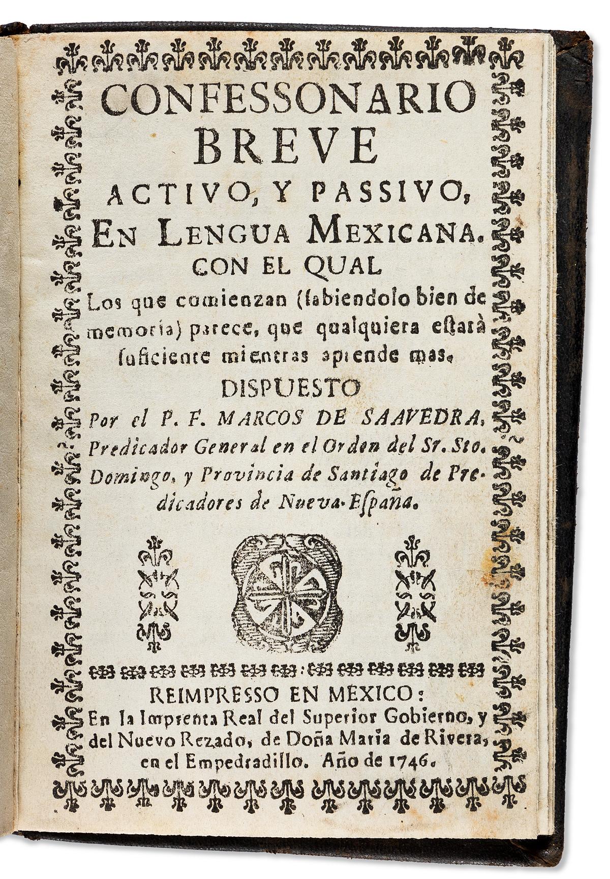 (MEXICAN IMPRINT--1746.) Marcos de Saavedra. Confessonario breve activo, y passivo, en lengua mexicana.