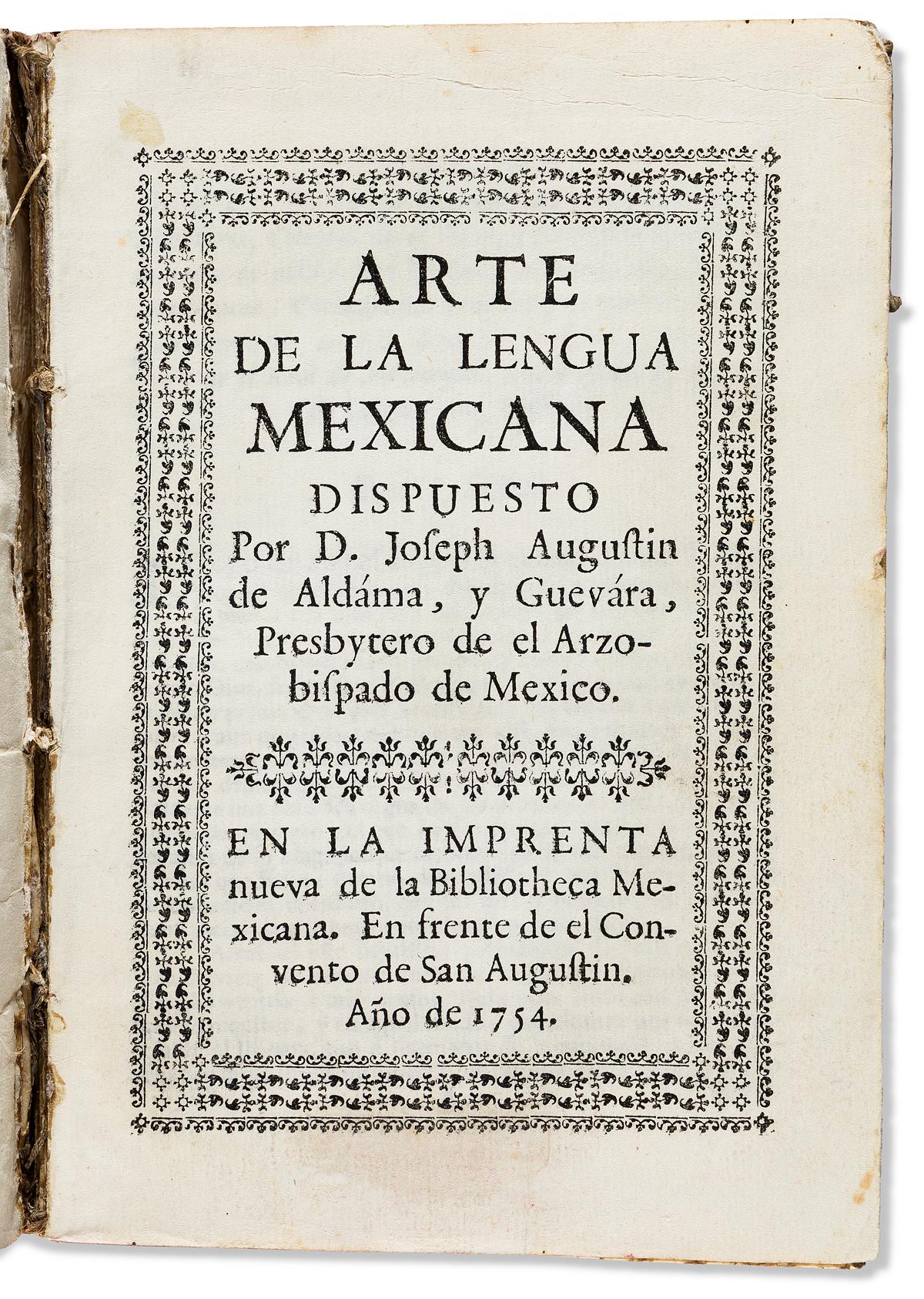 (MEXICAN IMPRINT--1754.) José Agustin de Aldáma y Guevára. Arte de la lengua mexicana.
