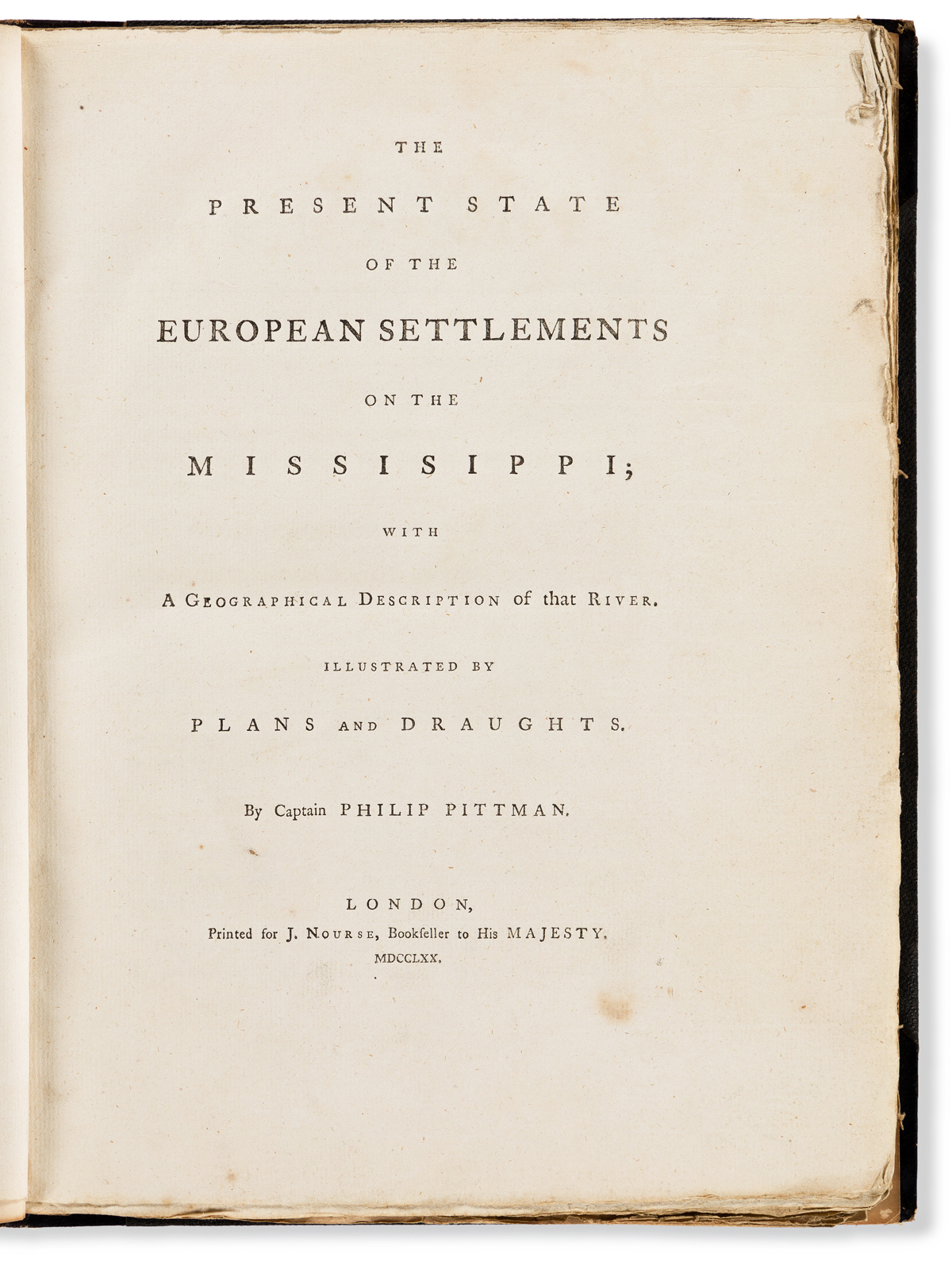 Pittman, Philip (fl. circa 1765) The Present State of the European Settlements on the Missisippi [sic] with a Geographical Description