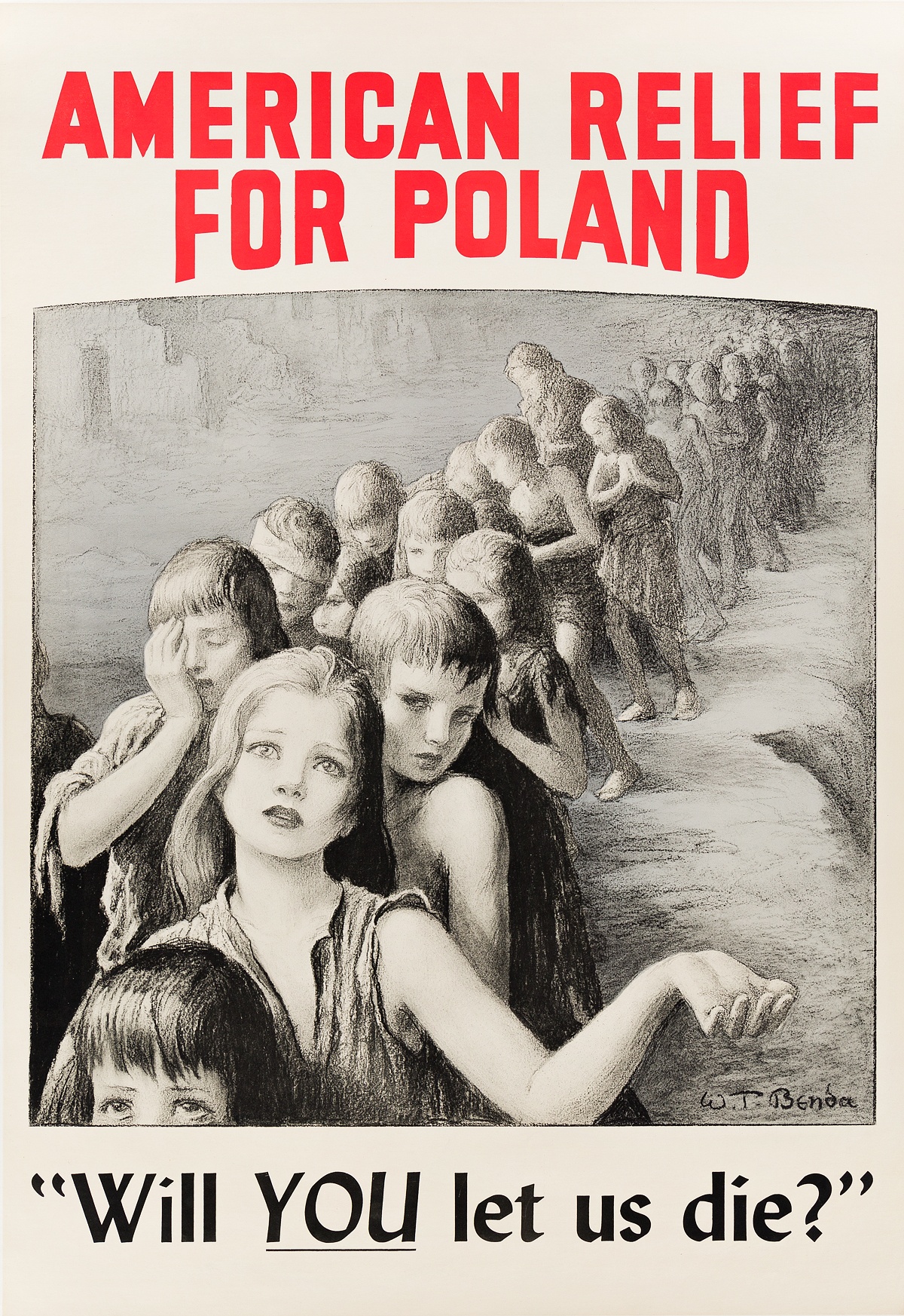 WLADYSLAW-THEODOR-BENDA-(1873-1948)-AMERICAN-RELIEF-FOR-POLAND--WILL-YOU-LET-US-DIE-43x29-inches-110x75-cm