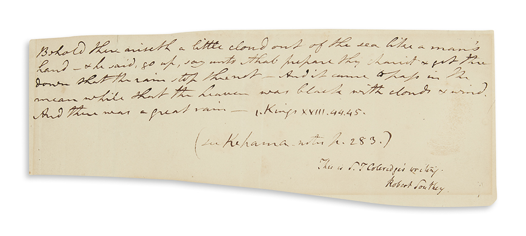 COLERIDGE, SAMUEL TAYLOR; AND ROBERT SOUTHEY. Autograph Manuscript by Coleridge, unsigned, a biblical quotation, 5 lines from 1 Kings,