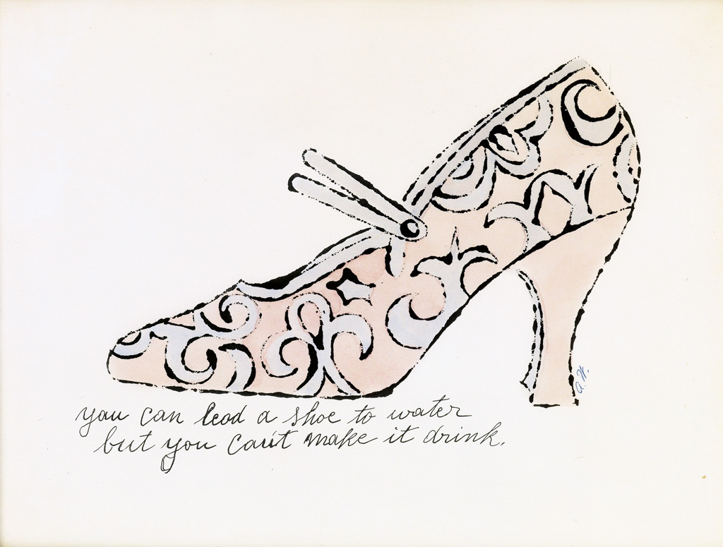 ANDY WARHOL You Can Lead a Shoe to Water but You Cant Make it Drink.