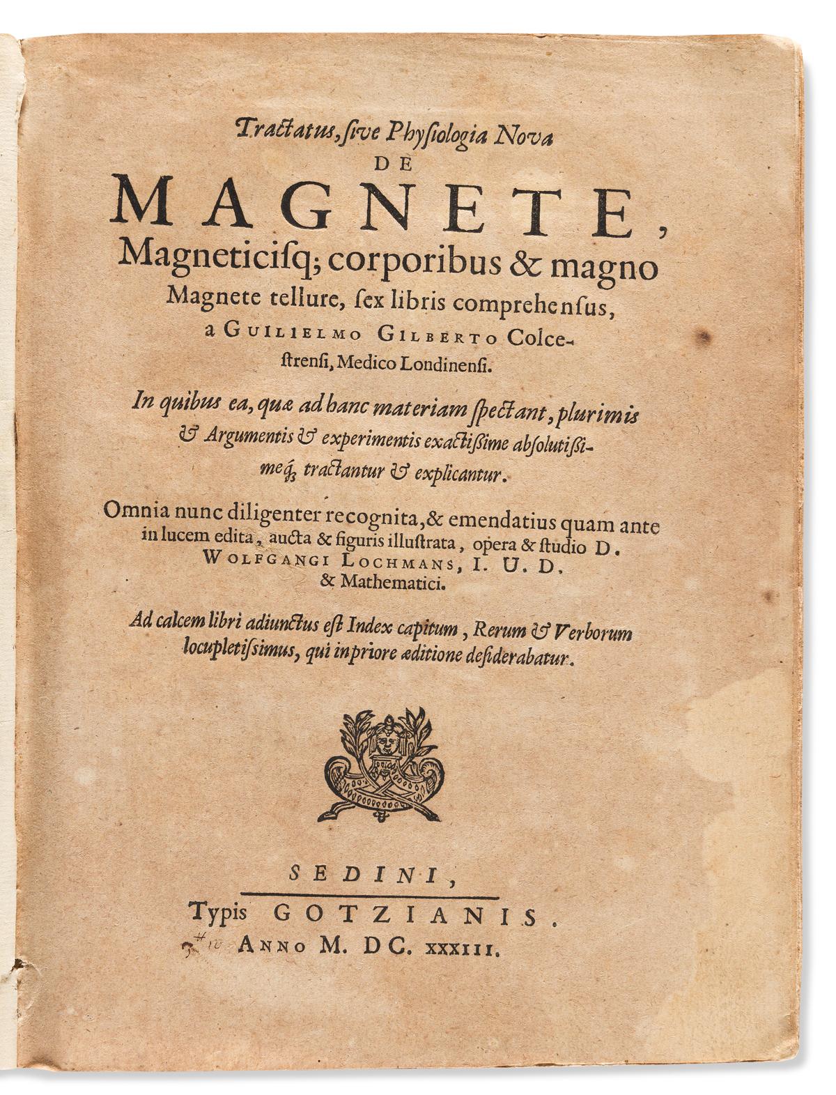 Gilbert, William (1544-1603) Tractatus, sive Physiologia Nova de Magnete.