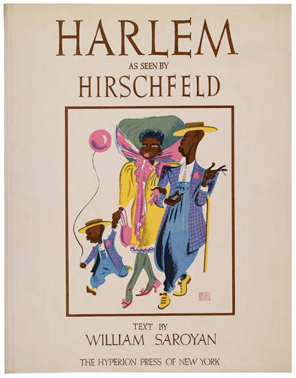 (ART.) HIRSCHFELD, AL. Harlem as Seen by Hirschfeld. Text by William Saroyan.