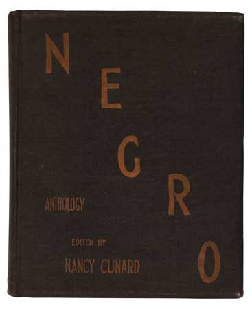 (LITERATURE AND POETRY.) CUNARD, NANCY, Compiler and editor. Negro Anthology made by Nancy Cunard 1931-1933.