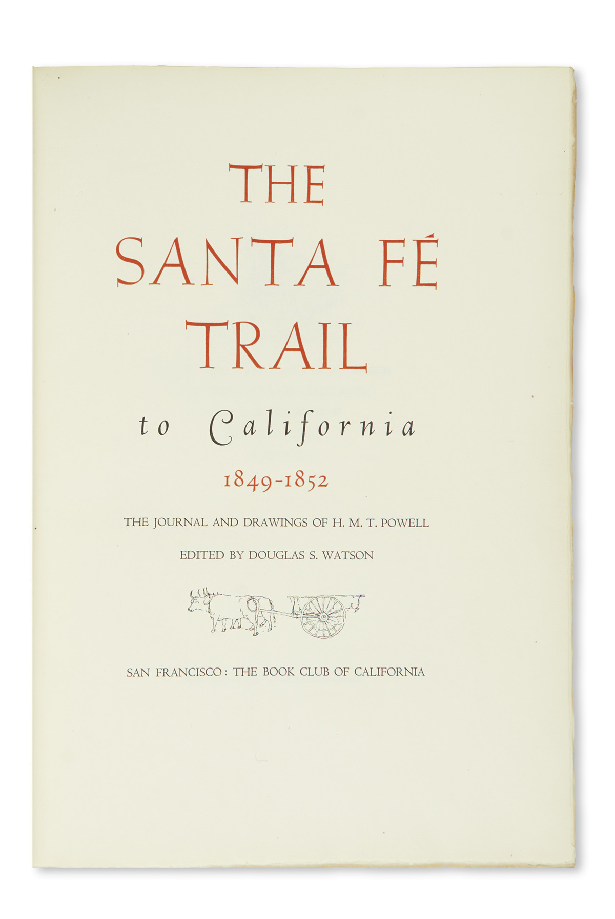 (WEST)-Watson-Douglas-S;-editor-The-Santa-Fé-Trail-to-California-1849-1852-The-Journal-and-Drawings-of-HMT-Powell