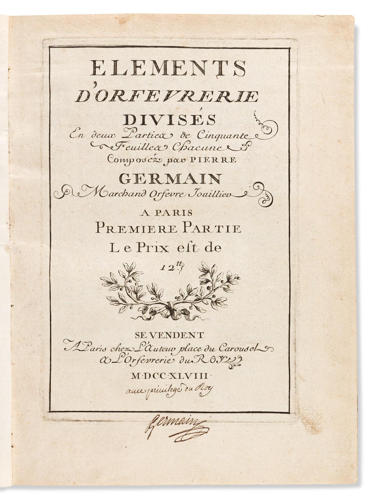 Germain, Pierre, le Roman (1703-1783) Elements dOrfevrerie Divisés en Deux Parties de Cinquante Feuilles.