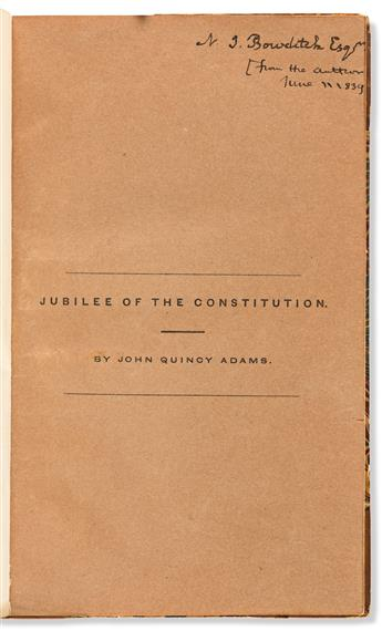 ADAMS, JOHN QUINCY. Jubilee of the Constitution. Signed and Inscribed to Nathaniel Ingersoll Bowditch,