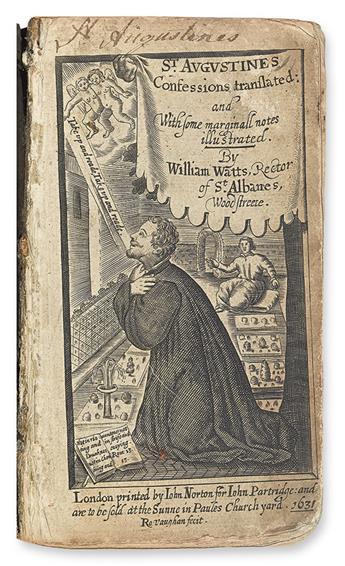 AUGUSTINUS, AURELIUS, Saint.  Saint Augustines Confessions Translated . . . By William Watts.  1631